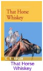 That Horse Whiskey
