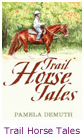 Trail Horse Tales