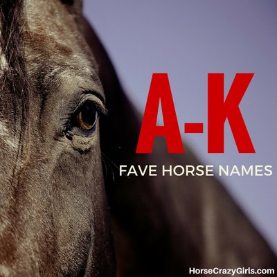 Share your favorite A-K horse names!