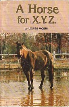 A Horse for X.Y.Z. by Louise Moeri
