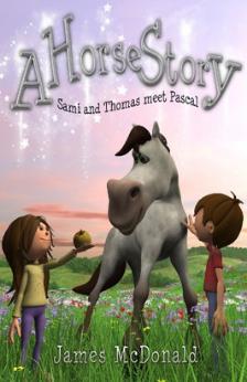 A Horse Story, Sami and Thomas Meet Pascal by James McDonald
