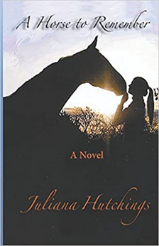 A Horse to Remember by Juliana Hatchings