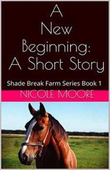 A New Beginning: A Short Story by Nicole Moore