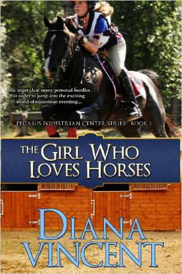 The Girl Who Loves Horses: Pegasus Equestrian Center Series (Volume 1)