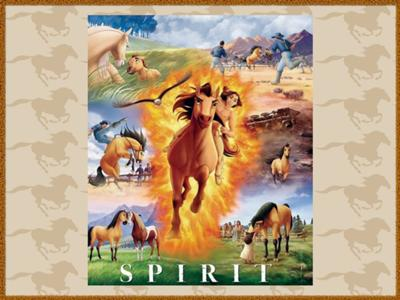 This is my fave movie: Spirit: Stallion of the Cimmaron